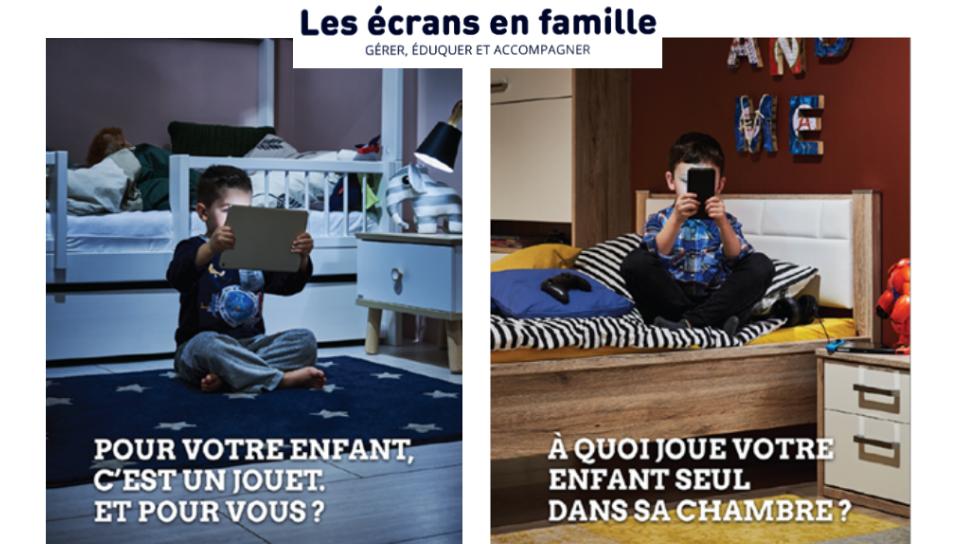 """Deux affiches de la campagne nationale de sensibilisation aux écrans, """"Les écrans en famille - Gérer, éduquer et accompagner"""""""